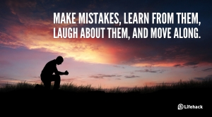 Make-mistakes-learn-from-them-laugh-about-them-and-move-along_